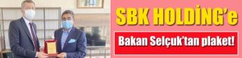 SBK Holding'e Bakan Selçuk'tan plaket!