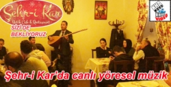 Şehr-i Kar'da canlı yöresel müzik