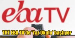 TRT EBA TV'de 'Yaz Okulu' başlıyor