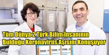 Tüm Dünya 2 Türk Bilim İnsanının Bulduğu Koronavirüs Aşısını Konuşuyor