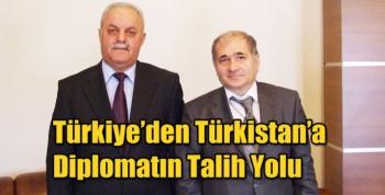 Türkiye'den Türkistan'a Diplomatın Talih Yolu