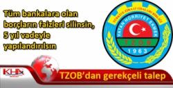 Türkiye Ziraat Odaları Birliği: Tüm bankalara olan borçların faizleri silinsin, 5 yıl vadeyle yapılandırılsın