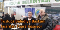Tuzluca Belediye Başkanı Fuardan Fuara Koşuyor