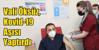 Vali Öksüz, Kovid-19 Aşısı Yaptırdı