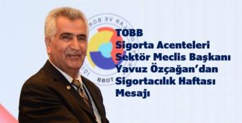 Yavuz Özçağan'dan Sigorta Haftası mesajı