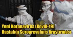 Yeni Koronavirüs (Kovid-19) Hastalığı Seroprevalans Araştırması