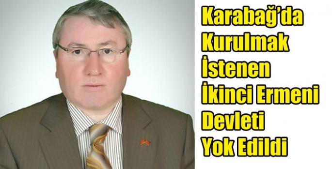 Karabağ'da Kurulmak İstenen İkinci Ermeni Devleti Yok Edildi