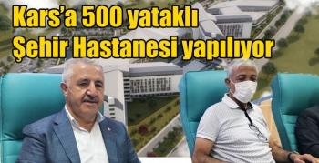 Kars'a 500 yataklı şehir hastanesi yapılıyor