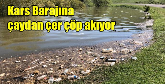 Kars Barajına çaydan çer çöp akıyor