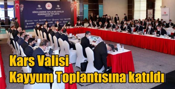 Kars Valisi Kayyum Toplantısına katıldı