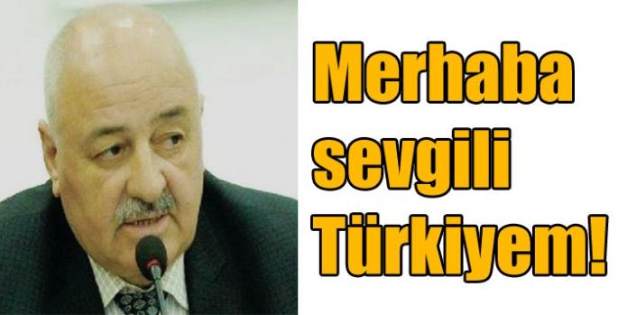 Merhaba sevgili Türkiyem!