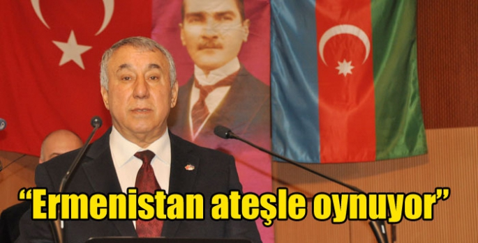 Serdar Ünsal: Ermenistan ateşle oynuyor
