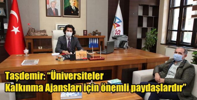 """Taşdemir: """"Üniversiteler Kalkınma Ajansları için önemli paydaşlardır"""""""