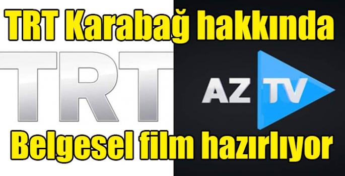 TRT Karabağ hakkında belgesel film hazırlıyor