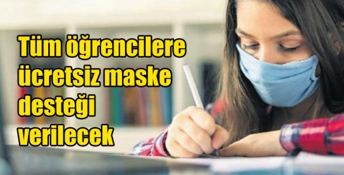 Tüm öğrencilere ücretsiz maske desteği verilecek