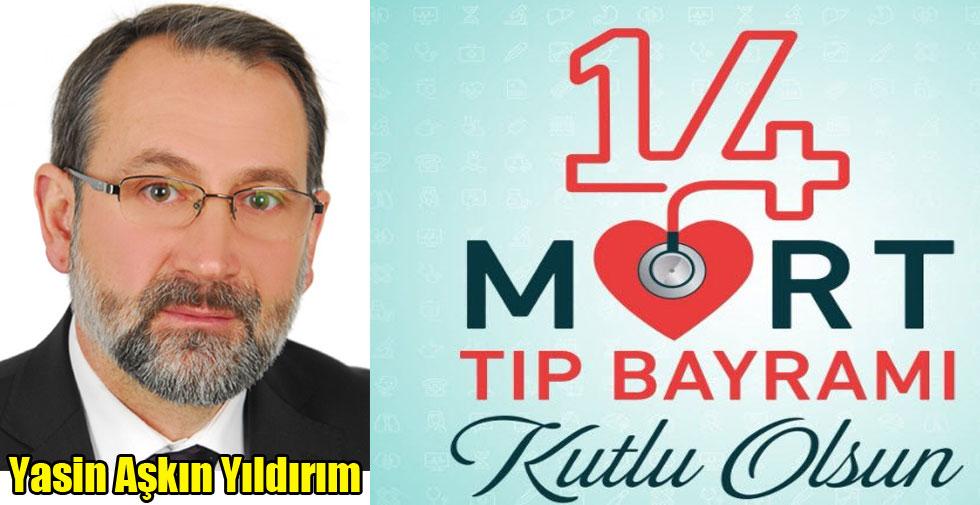 Yasin Aşkın Yıldırım'ın, 14 Mart Tıp Bayramı Mesajı